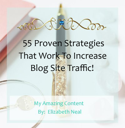 55 Proven Strategies That Work to Increase Blog Site Traffic!